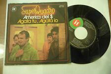 "SUPERQUADRO"" AMERICA DEL $-disco 45 giri IT Italy 1979"" PROG.Italy"