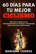 60 DIAS para Tu MEJOR CICLISMO : Una GUIA COMPLETA en ENTRENAMIENTO de FUERZA...