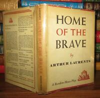 Laurents, Arthur HOME OF THE BRAVE  1st Edition 1st Printing