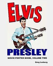 Elvis Presley Movie Poster Book, Volume 2 by Greg Lenburg (2017, Paperback)