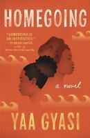 Homegoing: By Gyasi, Yaa