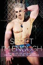 I'm Enough : How to Live Life Like a Popstar and Find Your True Self in the...