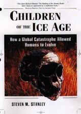 Children of the Ice Age : How a Global Catastrophe Allowed Humans to Evolve by …