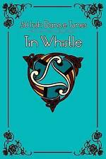 30 Irish Dance Tunes with sheet music and fingering for Tin Whistle (Whistle for