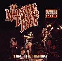 MARSHALL BAND TUCKER - TAKE THE HIGHWAY/RADIO BROADCAST 1973   CD NEU