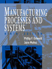 Manufacturing Processes 9e, Very Good Condition Book, Ostwald, Phillip F., ISBN