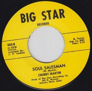 """CHUBBY MARTIN Soul Salesman BIG STAR Re. 45 7"""" Raucous 1965 Detroit R&B HEAR"""
