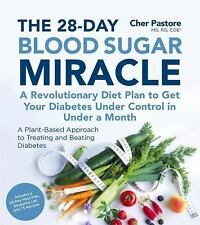 The 28-Day Blood Sugar Miracle: A Revolutionary Diet Plan to Get Your Diabetes U