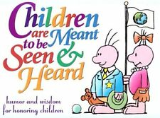 Children Are Meant To Be Seen and Heard Gift Book:
