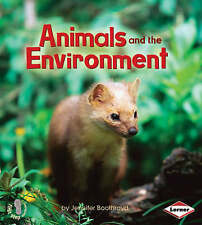 Animals and the Environment (First Step Non-fiction - Ecology),Jennifer Boothroy