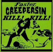 NEW Faster Creepersin Kill! Kill! (Audio CD)