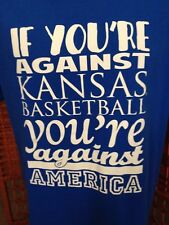KU T Shirt If You're Against Kansas Basketball You're Against America Blue L