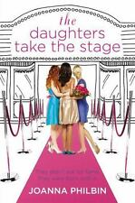 The Daughters: The Daughters Take the Stage 3 by Joanna Philbin (2011, Hardcover