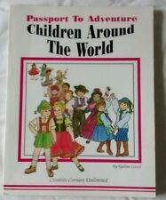 Children Around the World : Passport to Adventure by Nadine Lovell (Paperback)