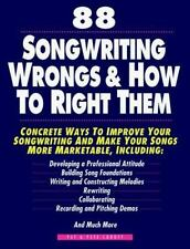 88 Songwriting Wrongs & How to Right Them: Concrete Ways to Improve Your Songwri