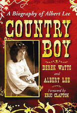 NEW Country Boy: A Biography of Albert Lee by Derek Watts
