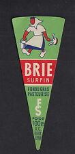 Ancienne  étiquette Fromage Belgique   BN11581 Brie surfin femme