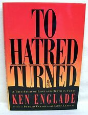 To Hatred Turned By Ken Englade Used Book Hardback W/Dust Cover