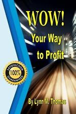 WOW!  Your Way to Profit: Learn How 5% of WOW! Can Boost Profits By Up To 85%