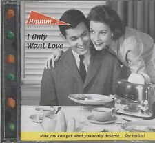 Hmmm - I Only Want Love cd