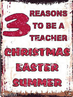 3 REASONS TO BE A TEACHER METAL SIGN VINTAGE STYLE 8x10in 20x25cm pub bar shop
