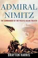 Admiral Nimitz: The Commander of the Pacific Ocean Theater-ExLibrary