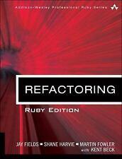 Refactoring: Ruby Edition, Jay Fields, Shane Harvie, Martin Fowler, Kent Beck, G