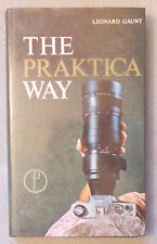 1972 THE PRAKTICA WAY by Leonard Gaunt PHOTOGRAPHER'S COMPANION & MANUAL 4th Ed.
