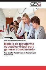 Modelo de plataforma educativa virtual para generar conocimiento: Red Estatal Ac