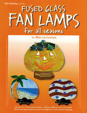 FUSED GLASS FAN LAMPS for All Seasons Mary Loutsenhizer One for each Month!