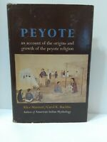 PEYOTE Account of the origins and growth of the peyote religion 1971 hardcover