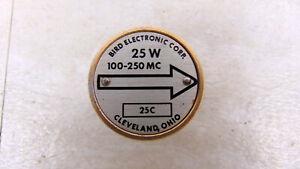 Bird 43 Wattmeter 25C 25Watt 100-250MHz Slug Element TESTED