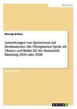Auswirkungen Von Sportevents Auf Destinationen. Die Olympischen Spiele ALS...
