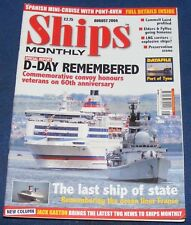 SHIPS MONTHLY AUGUST 2004 - D-DAY REMEMBERED/THE LAST SHIP OF STATE