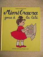 MIMI CRACRA joue à la télé. Agnès ROSENSTIEHL. Editions BAYARD/POMME D'API. 1994