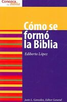 Como Se Formo La Biblia, Paperback by Lopez, Ediberto, Brand New, Free shippi...