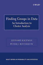 Finding Groups in Data: An Introduction to Cluster Analysis by Kaufman, Leonard