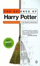 The Science of Harry Potter : How Magic Really Works by Roger Highfield...