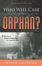 Who Will Care for the Orphan?: If You Are a United Methodist, It Could Be You! (