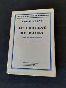 Emile Magne - Le chateau de Marly - Calmann-Lévy  (1934)