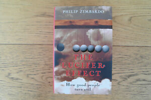The Lucifer Effect: How Good People Turn Evil - Philip Zimbardo Hardback signed