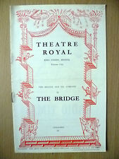 Theatre Royal, OLD VIC COMPANY 1952- THE BRIDGE by Lionel Shapiro & Henry Sherek
