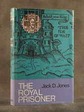 THE ROYAL PRISONER: Charles I at Carisbrooke JACK D. JONES hcdj 1ST 1965 SIGNED