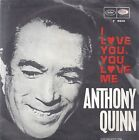 Anthony Quinn - I love you , you love me - Sometimes