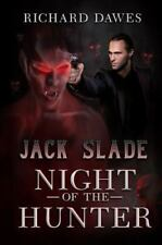 Night of the Hunter : A Jack Slade Mystery by Richard Dawes (2016, Paperback)