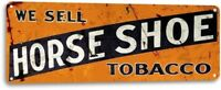 Horse Shoe Tobacco Rustic Smoke Shop Cigar Tobacco Metal Decor Tin Sign