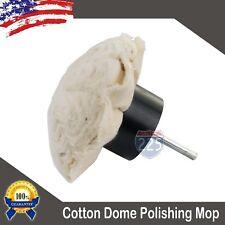 100% Cotton Dome Polishing Mop Buffing Wheel Polish Pad Polisher w/ Shank