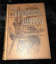 1st Edtition. Badminton Library series of Sports and Pastimes 1890