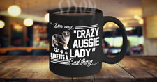 CRAZY AUSTRALIAN SHEPHERD, AUSSIE DOG LADY COFFEE MUG, AUSTRALIAN SHEPHERD GIFT