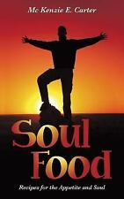 Soul Food : Recipes for the Appetite and Soul by McKenzie E. Carter (2015,...
